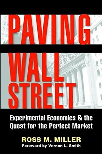 9780471121985: Paving Wall Street: Experimental Economics and the Quest for the Perfect Market