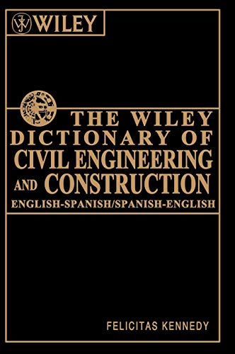 9780471122463: The Wiley Dictionary of Civil Engineering and Construction: English-Spanish/Spanish-English