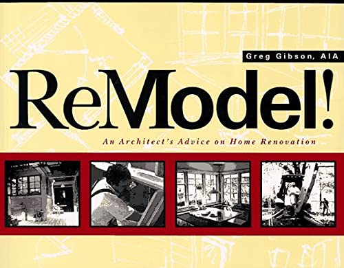 Remodel! An Architect's Advice on Home Renovation: Greg Gibson