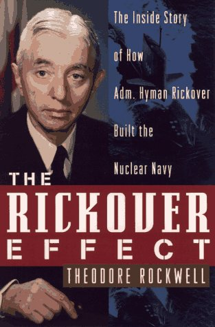 9780471122968: The Rickover Effect: The Inside Story of How Adm. Hyman Rickover Built the Nuclear Navy