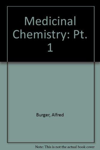 Medicinal Chemistry Part 1: Alfred Burger