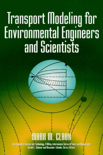 9780471123484: Transport Modeling for Environmental Engineers and Scientists (Environmental Science and Technology: A Wiley-Interscience Series of Texts and Monographs)