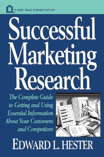 9780471123804: Successful Marketing Research: The Complete Guide to Getting and Using Essential Information About Your Customers and Competitors