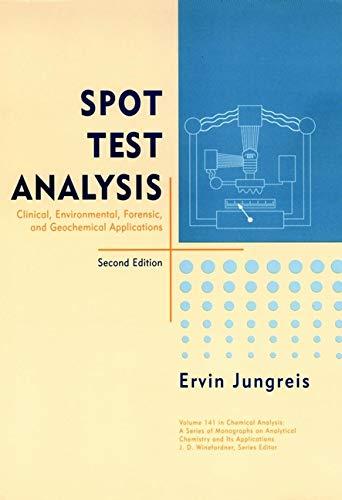 Spot Test Analysis : Clinical, Environmental, Forensic,: Jungreis, Ervin