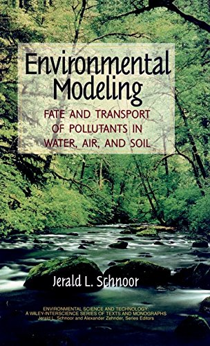 9780471124368: Environmental Modeling: Fate and Transport of Pollutants in Water, Air, and Soil: Fate and Transport of Pollutants in Water, Soil and Air ... Series of Texts and Monographs)