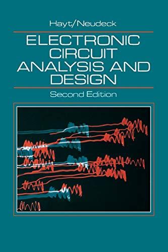 Electronic Circuit Analysis and Design: William H. Hayt;
