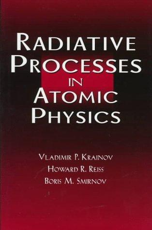 Radiative Processes in Atomic Physics: Krainov, Vladimir P.,