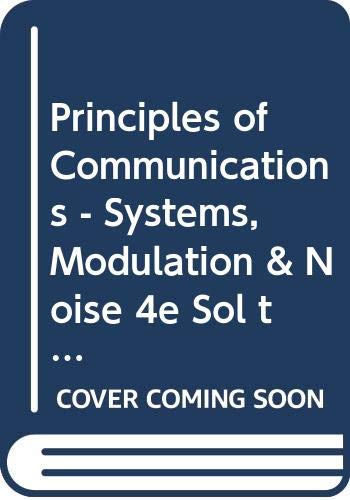 9780471125846: Principles of Communications - Systems, Modulation & Noise 4e Sol t/A