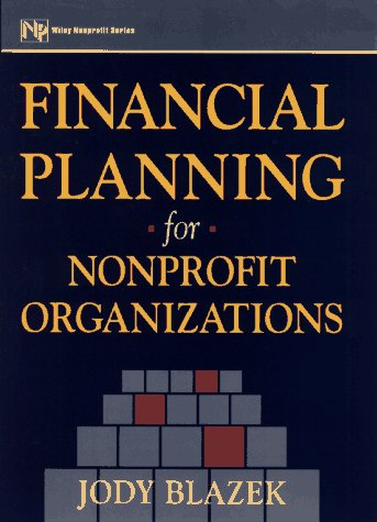 9780471125891: Financial Planning for Nonprofit Organizations (Nonprofit Law, Finance, and Management Series)