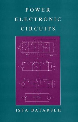 Power Electronic Circuits: Batarseh, Issa
