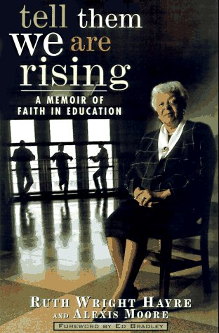 Tell Them We Are Rising: A Memoir of Faith in Education (Signed)