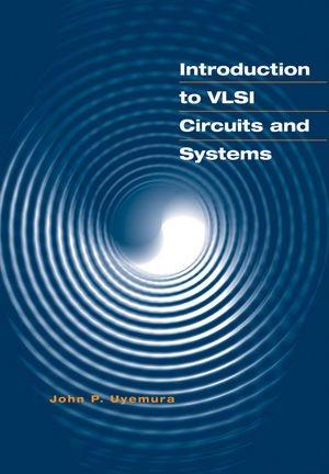 INTROUDCTION TO VLSI CIRCUITS AND SYS: UYEMURA: UYEMURA