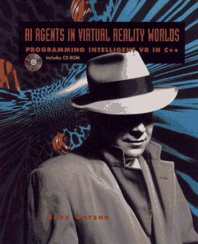 9780471127086: AI Agents in Virtual Reality Worlds: Programming Intelligent VR in C++
