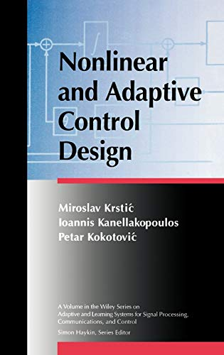 9780471127321: Nonlinear Control Design (Adaptive and Learning Systems for Signal Processing, Communications and Control Series)