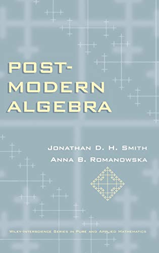 Post�Modern Algebra [Mar 16, 1999] Smith, Jonathan D. H. et Romanowsk.
