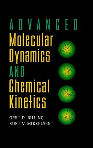 9780471127406: Advanced Molecular Dynamics and Chemical Kinetics