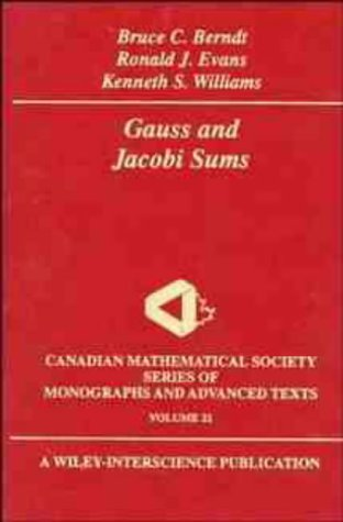 9780471128076: Gauss and Jacobi Sums, vol 21 (Wiley–Interscience and Canadian Mathematics Series of Monographs and Texts)