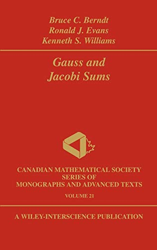 Gauss and Jacobi Sums: Bruce C. Berndt