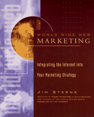 9780471128434: World Wide Web Marketing: Integrating the Internet into Your Marketing Strategy