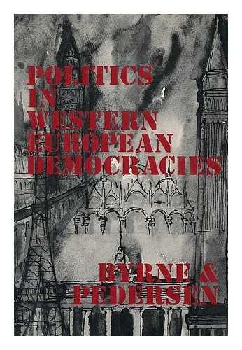 Politics in Western European Democracies Paper: Gary C.; Pedersen, Kenneth S. Byrne