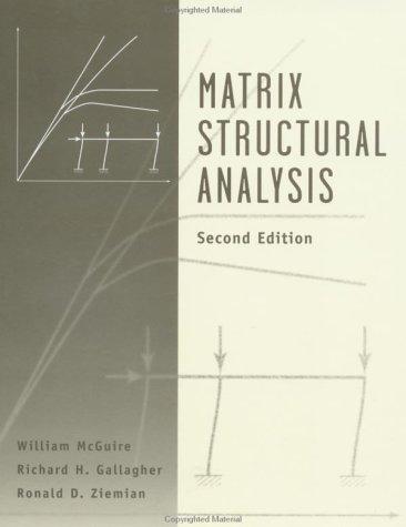 Matrix Structural Analysis, 2nd Edition: Ziemian, Ronald D.,