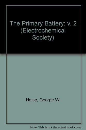 The Primary Battery,volume two: Cahoon, N. Corey; Heise, Eorge W.