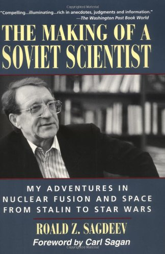 9780471129295: The Making of a Soviet Scientist: My Adventures in Nuclear Fusion and Space From Stalin to Star Wars
