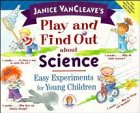 9780471129424: Janice VanCleave's Play and Find Out about Science: Easy Experiments for Young Children (Play and Find Out Series)