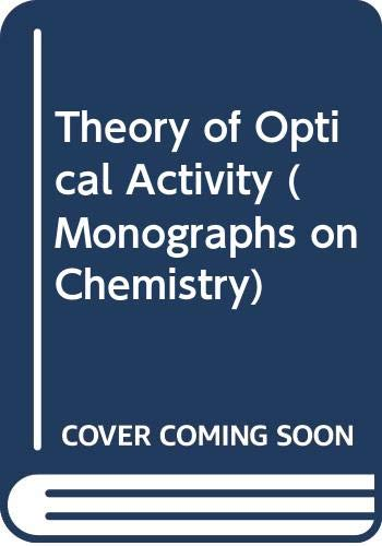 9780471129806: Theory of Optical Activity (Monographs on Chemistry)