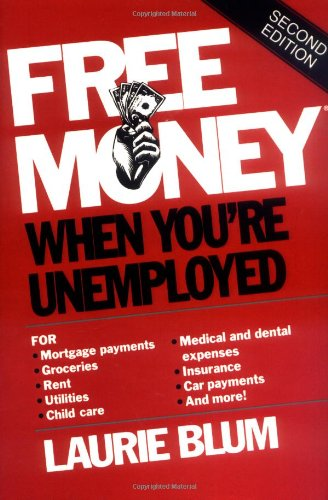 Free Money When You're Unemployed, 2nd Edition