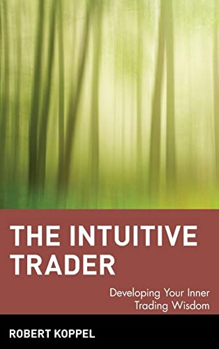 9780471130475: The Intuitive Trader: Developing Your Inner Trading Wisdom