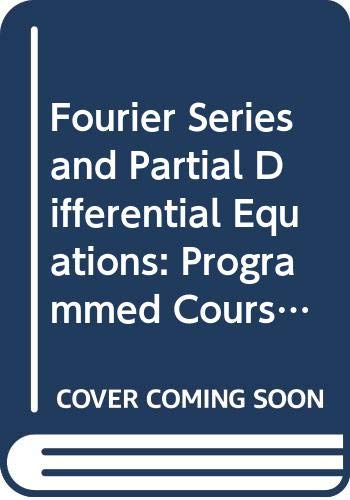 9780471130703: Fourier Series and Partial Differential Equations: Programmed Course for Students of Science and Technology (A series of programmes on differential equations)