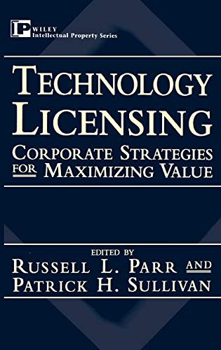 9780471130819: Technology Licensing: Corporate Strategies for Maximizing Value