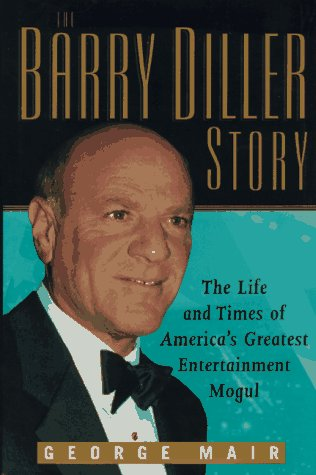 9780471130826: The Barry Diller Story: The Life and Times of America's Greatest Entertainment Mogul