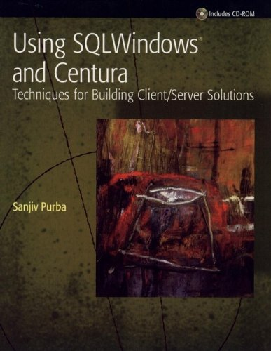 9780471130895: Using SQL Windows and Centura: Techniques for Building Client/Server Solutions