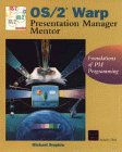 9780471131670: OS/2 Warp Presentation Manager Mentor: Foundations of PM Programming