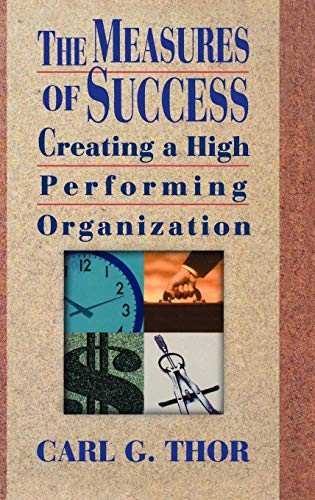9780471131809: The Measures of Success: Creating a High Performing Organization