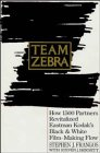 9780471131878: Team Zebra: How 1500 Partners Revitalized Eastman Kodak's Black & White Film-Making Flow
