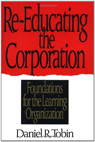 9780471131892: Re-Educating the Corporation: Foundations for the Learning Organization