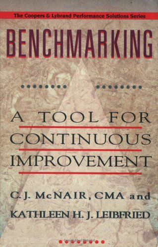 Benchmarking, A Toll for Continuous Involvement: McNair, C.J., CMA and Liebfried, Kathleen