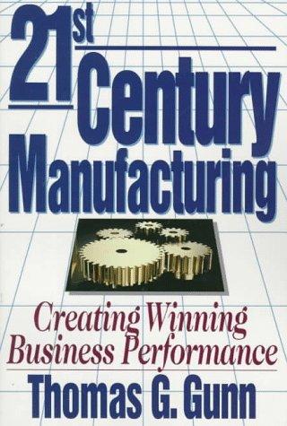 9780471132141: 21st Century Manufacturing: Creating Winning Business Performance