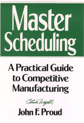 9780471132196: Master Scheduling: A Practical Guide to Competitive Manufacturing