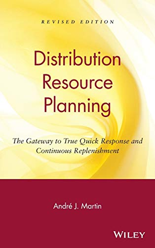 DRP: Distribution Resource Planning: The Gateway to True Quick Response and Continuous ...