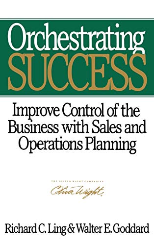 9780471132271: Orchestrating Success: Improve Control of the Business with Sales & Operations Planning