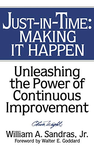 Just-in-Time: Making It Happen: Unleashing the Power: Sandras, William A.
