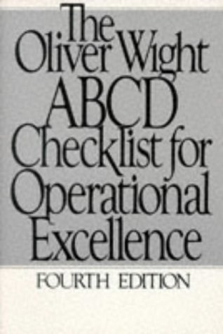 The Oliver Wight ABCD Checklist for Operational Excellence: White Staff Oliver; Oliver Wight; Wight