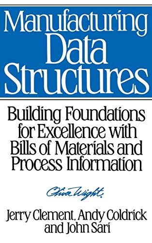 Manufacturing Data Structures: Building Foundations for Excellence: Jerry Clement; Andy
