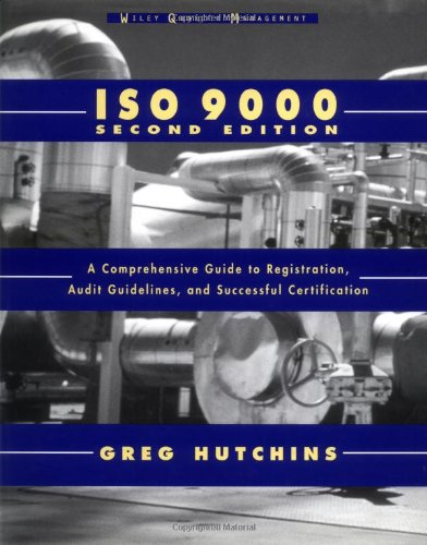 ISO 9000: A Comprehensive Guide to Registration,: Hutchins, Greg