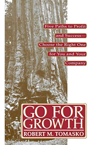 9780471132905: Go for Growth: Five Paths to Profit and Success - Choose the Right One for You and Your Company (Business)