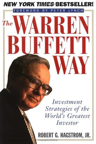 9780471132981: The Warren Buffett Way: Investment Strategies of the World's Greatest Investor